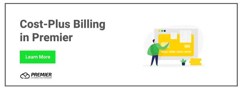Automate your cost-plus billing process using Premier Contstruction Software